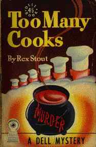 Too Many Cooks - A Nero Wolfe Mystery By Rex Stout - 19?? - Front Cover