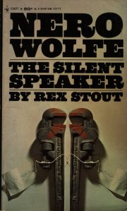 The Silent Speaker - A Nero Wolfe Mystery By Rex Stout - August 1967 - Second Printing - Front Cover