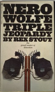 Triple Jeopardy - A Nero Wolfe Mystery By Rex Stout - June 1971 - Sixth Printing - Front Cover