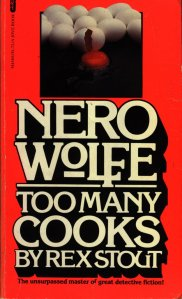 Too Many Cooks - A Nero Wolfe Mystery By Rex Stout - February 1979 - Front Cover